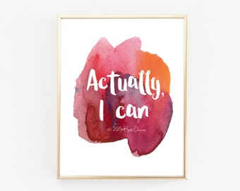 Quote Print, Actually I Can Inspirational Print, Typography Print, Colorful Wall Art, Home Decor, Office Art, Motivational Poster