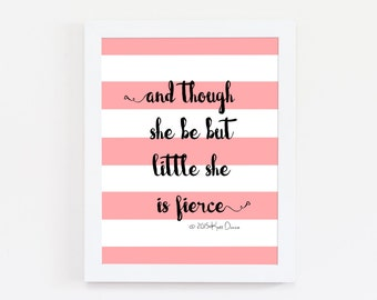 Quote Print - And Though She Be But Little She Is Fierce Print - Minimalist Poster - Girl Power - Shakespeare - Inspirational - Girl Bedroom
