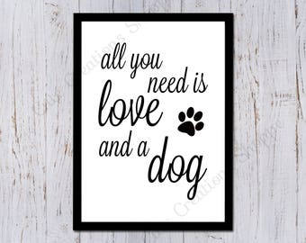 All You Need Is Love And A Dog Print
