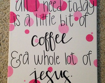 Little Bit of Coffee and a Whole Lot of Jesus Canvas Painting