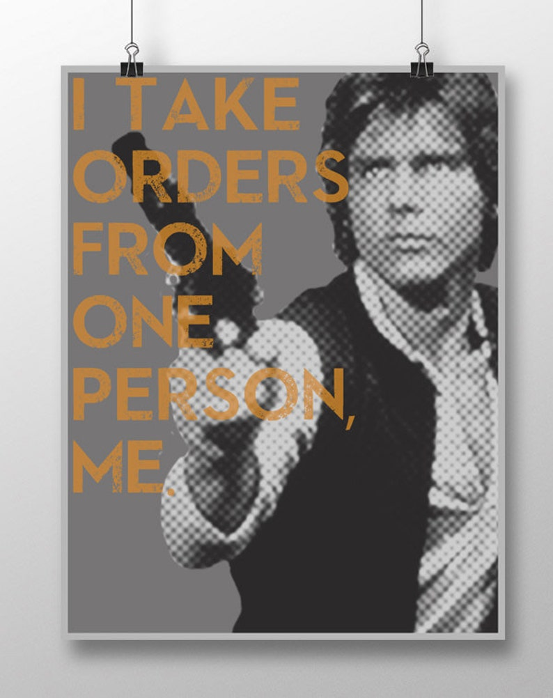 photograph regarding Printable Movie Posters titled Star Wars Han Solo Printable Video clip Poster - I Choose Orders In opposition to One particular Individual, Me.