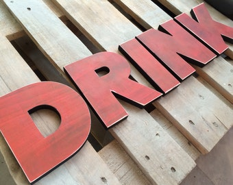 drink sign rustic letters, kitchen sign, wood sign 3 wood letters  - vintage decor-big letters, big wood sign - bar or restaurant decor