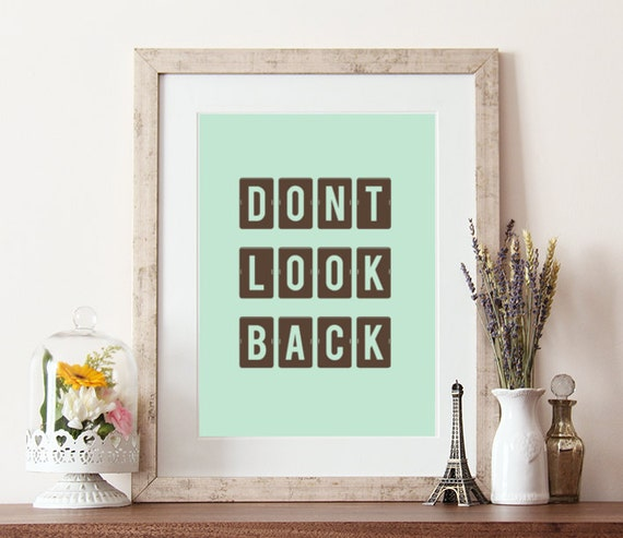 Typography Print Dont Look Back Quotes Type Poster Etsy