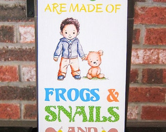 Hand Painted Wood Sign Little Boys are Frogs and Snails
