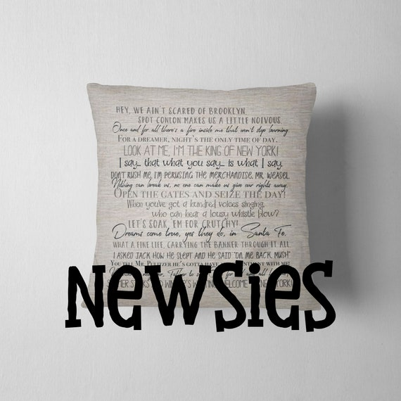 Newsies pillow cover - 18x18inch pillow cover - movie quotes - classic  movies - musicals - machine washable