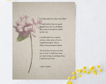 Jack London poetry art, I would rather be ashes than dust quote, life quote, graduation gift
