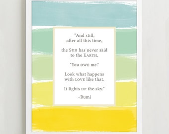 Rumi poetry art, And still after all this time the Earth Never Says to the Sun you owe me, poetry quote, watercolor art, quote print