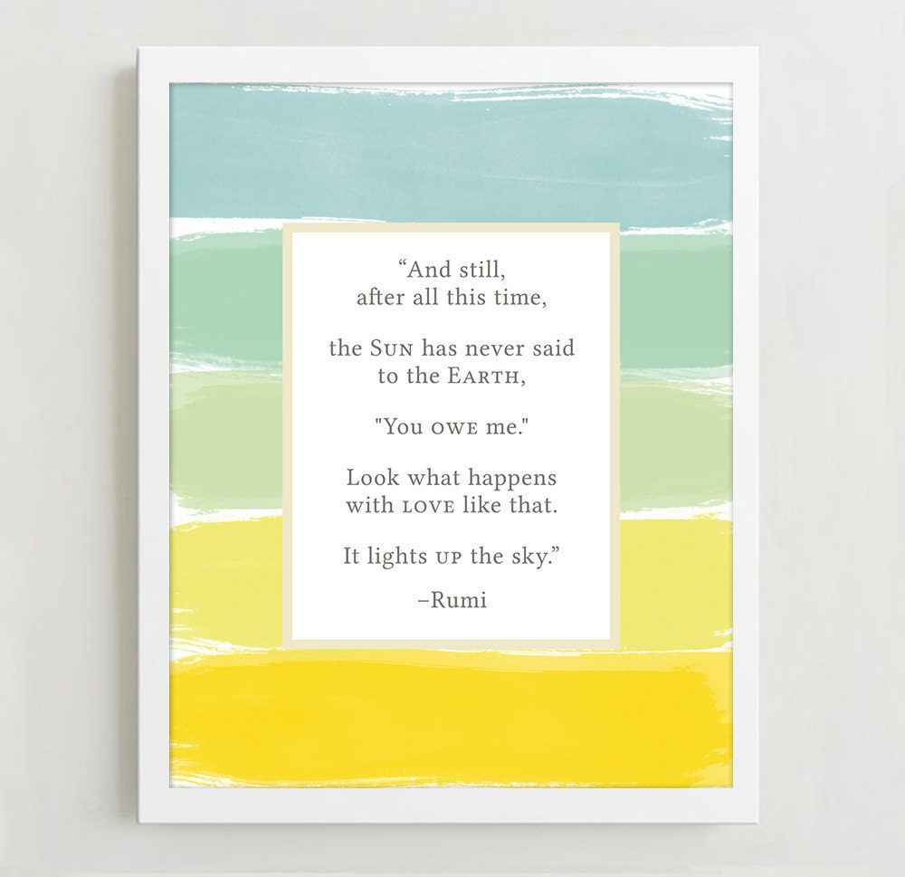 Rumi Poetry Art And Still After All This Time The Earth Never Etsy