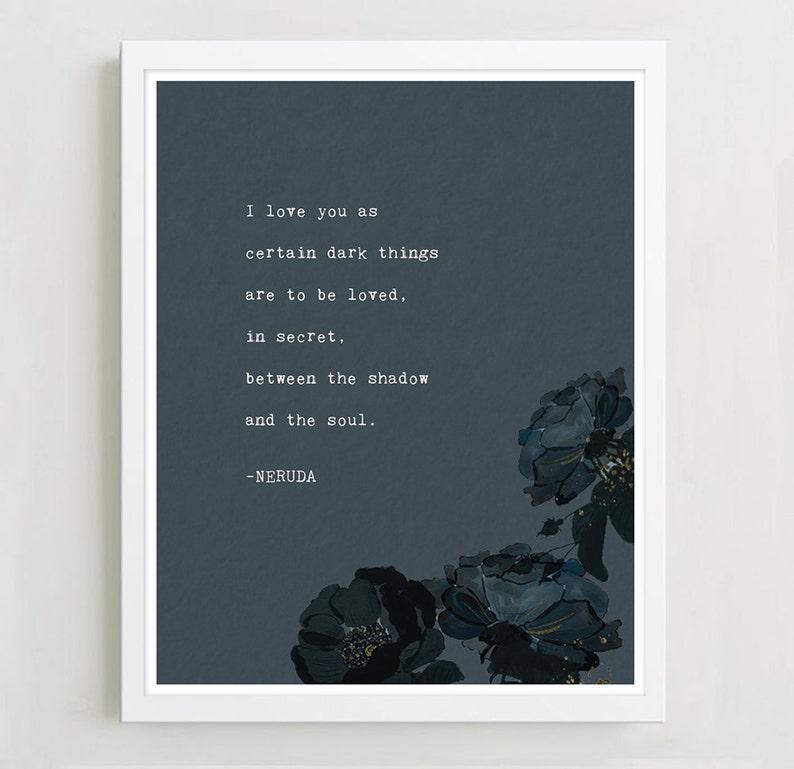 Love poem Pablo Neruda poetry art print I love you as   Etsy