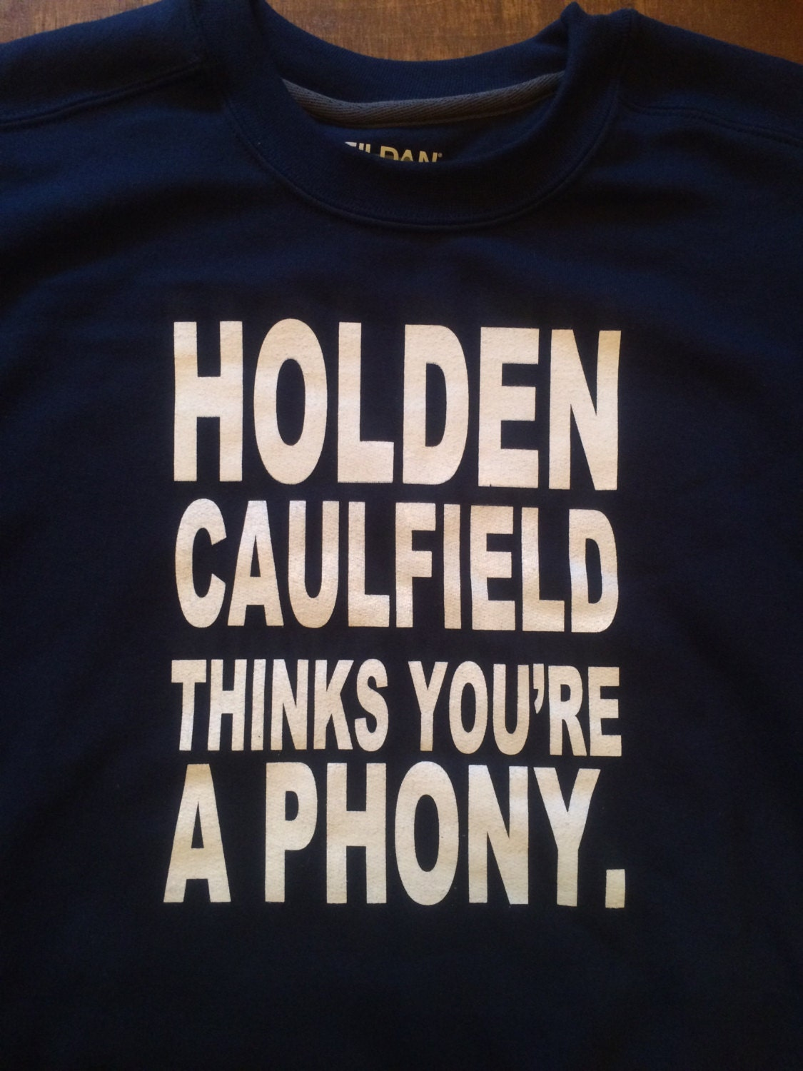 Holden Caulfield Thinks You\'re a Phony Sweatshirt The | Etsy