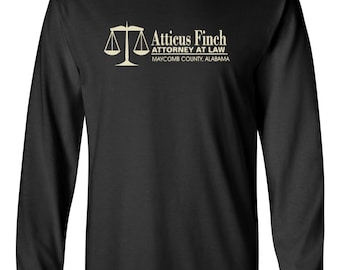 Atticus Finch Attorney at Law Long Sleeve Shirt - Gift for Men Women English Teachers Literature Clothing S-2XL