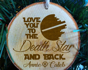 Personalized Love You To The Death Star and Back - First Names Rustic Wood Slice Christmas Ornament -Wedding Ornament -Star Wars Christmas