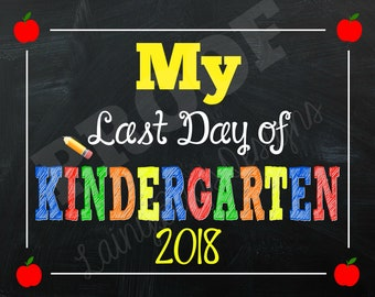 Last Day of Kindergarten Sign - INSTANT DOWNLOAD - Kindergarten Sign - Chalkboard Sign - Last Day of School 2018 - End of Year - Last Day