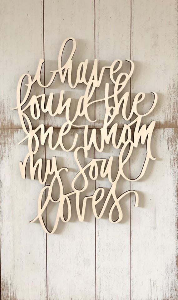I have found the one whom my soul loves - Bible Verse Sign