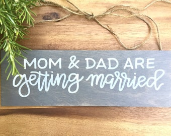 mom and dad are getting married sign / dog sign / child sign / ring bearer sign / wedding aisle sign / engagement announcement sign.