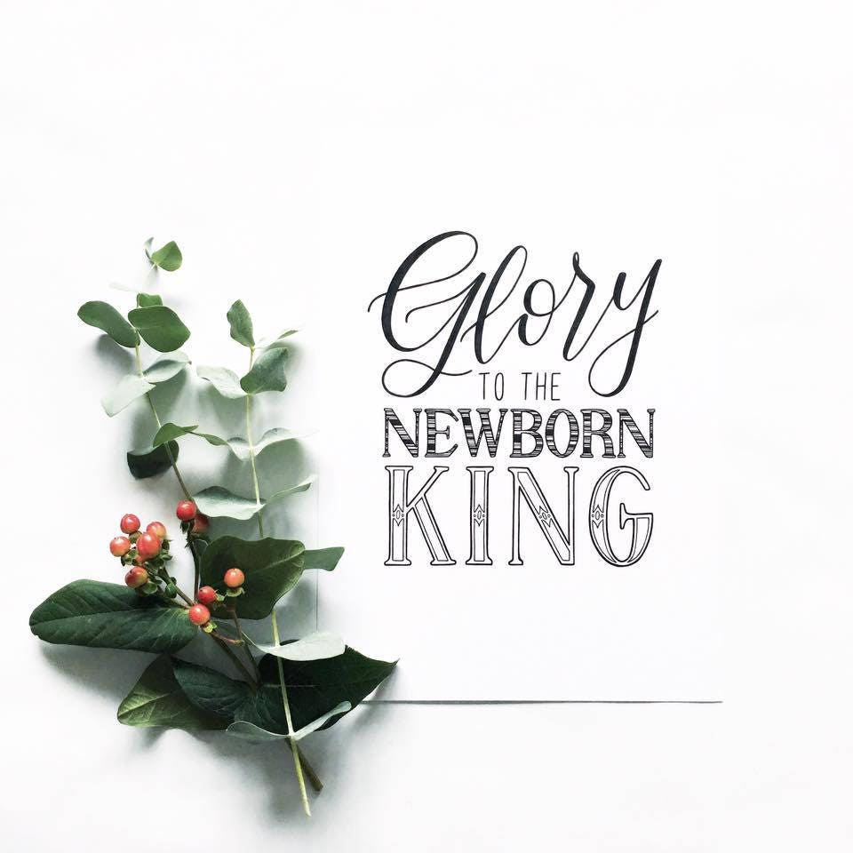Glory to the Newborn King Christmas card - Hand drawn lettering ...