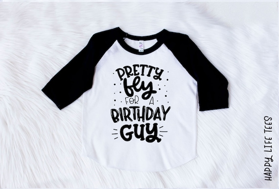 Boys Birthday Shirt Pretty Fly For A Guy