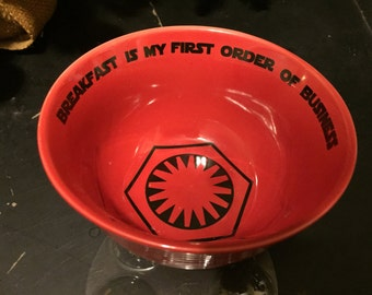Star Wars Parody, First Order, the force, awaken to breakfast, red bowl, empire, darkside 5.5 inches wide