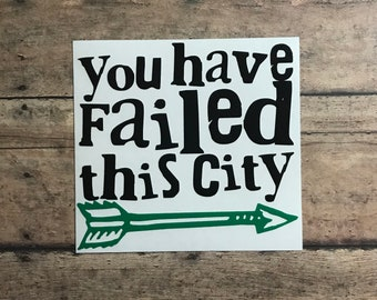 arrow decal / arrow / oliver queen / failed this city / failed / city / vigilante / green / hero