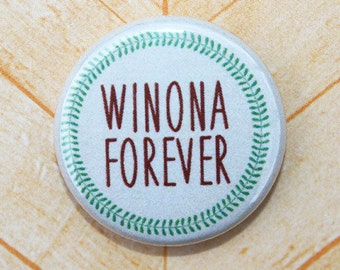 Winona Ryder Forever- One Inch Pinback Button Magnet