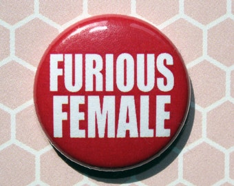 Furious Female Democrat Politics Political Protest-One Inch Pinback Button Magnet