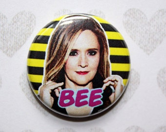 Samantha Bee- one inch pinback button magnet