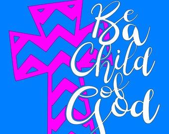 Be a  Child of God SVG