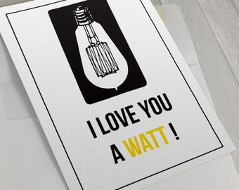 I Love You A Watt! , Funny Valentine Card, Electrician Gift, Steampunk Gifts, Anniversary Card, Lightbulb, Punny Gift,Punny Card,Anniversary