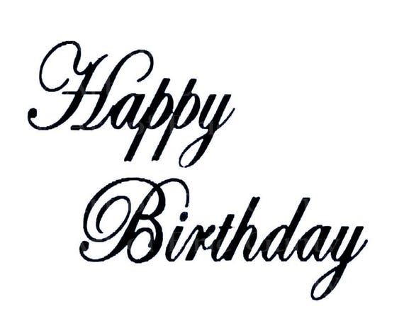 Happy Birthday Script - Edible Cake and Cupcake Topper For Birthday's and Parties! - D22978