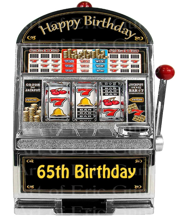 Happy 65th Casino Slot Machine Birthday - Edible Cake and Cupcake Topper For Birthday's and Parties! - D22957