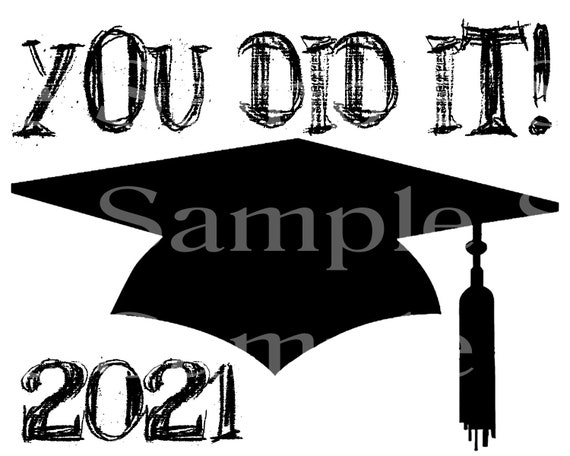 Class of 2021 You Did It Graduation ~ Edible 2D Fondant Birthday Cake/Cupcake Topper ~ D24573