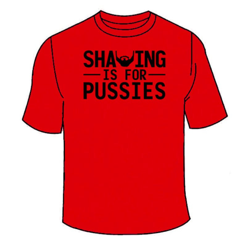 f7598ee78 Shaving Is For Pussies T-Shirt. Funny Sex Beard T Shirt | Etsy