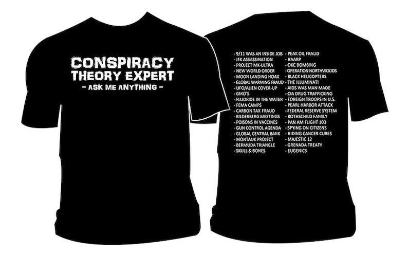 Conspiracy Theory Expert T-Shirt  Illuminati Aliens NWO Conspiracies T  Shirt Paranormal Supernatural New World Order Trust No One Believe