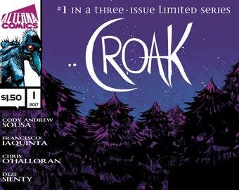 SIGNED COMICS: Croak #1 of 3 (Alterna Comics, 2017) horror newsprint comic books; Cody Sousa, Francesco Iaquinta, Chris O'Halloran, Sienty