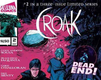 SIGNED COMICS: Croak #2 of 3 (Alterna Comics, 2017) horror newsprint comic books; Cody Sousa, Francesco Iaquinta, Chris O'Halloran, Sienty
