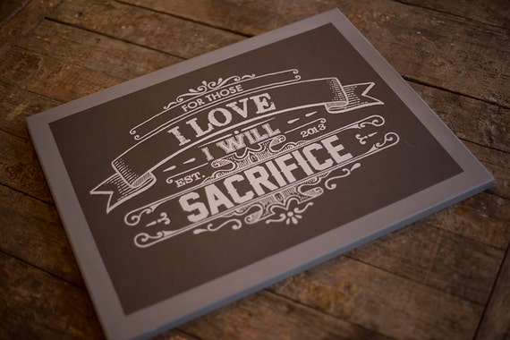 Items Similar To For Those I Love I Will Sacrifice 16x20 Painted