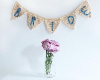 Handmade Bride Bunting, Bridal Shower Decoration, Bachelorette Decoration, Crochet Wedding Banner, Personalized,