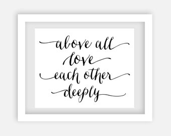Above all love each other deeply. 8x10 printable art. Inspirational quote, instant download.