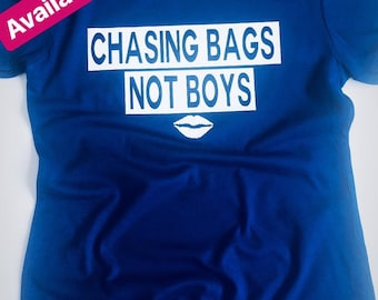 6d140f7e Chasing Bags Not Boys Tee