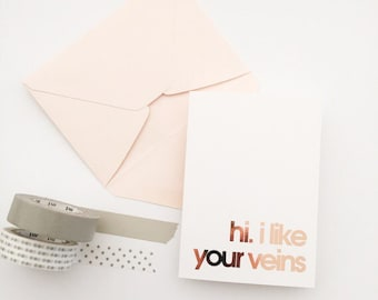 hi. i like your veins | for nurses | rose gold foil