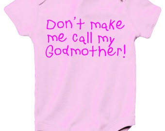 3e614284 Don't make me call my godmother, godmother baby bodysuit, godmother baby  gift, baby girl, godmother baby saying, godmother loves me, sizes