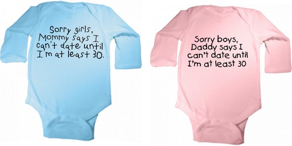 Sorry Boys Daddy Says I Can/'t Date Until I/'m 30 Funny Bodysuit For Baby Girls