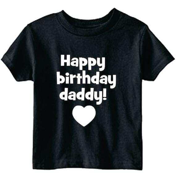 Happy Birthday Daddy Custom Kids Youth Toddler Shirt Boy Or
