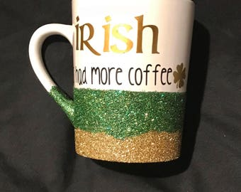 Irish I had more coffee, coffee mug