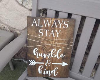 Always Stay Humble And Kind Sign, Inspirational Wood Sign Decor, Farmhouse Decor, Rustic Decor