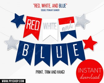 INSTANT DOWNLOAD Red, White and BLUE Banner   4th of July Birthday Party Decor   Printable 4th of July Party Banner   Red White Blue Party