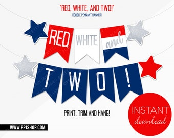 INSTANT DOWNLOAD Red, White and TWO! Banner   4th of July Birthday Party Decor   Printable 4th of July Party Banner   Red White Two Party