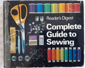 Complete Guide to Sewing ...Reader's Digest publication