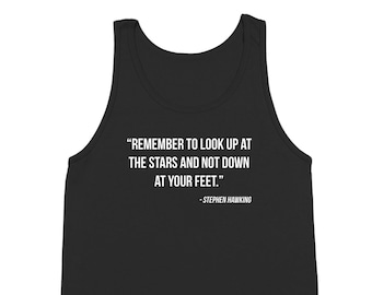 Remember to Look Up At The Stars   Stephen Hawking rip science cosmos   Tank Top DT2268