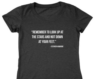 Remember to Look Up At The Stars   Stephen Hawking rip science cosmos   Women's Relaxed Tri-Blend T-Shirt DT2268